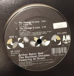 "画像1: ARTHUR BAKER AND THE BACKBEAT DISCIPLES feat. AL GREEN / THE MESSAGE IS LOVE (12"")♪"