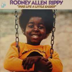 画像1: RODNEY ALLEN RIPPY / TAKE LIFE A LITTLE EASIER (LP)♪