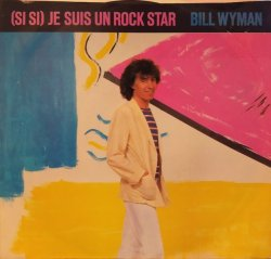 "画像1: BILL WYMAN / (SI SI) JE SUIS UN ROCK STAR (7"")♪"